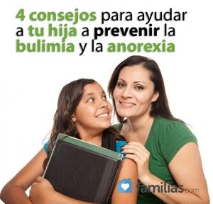 4 consejos para ayudar a tu hija a prevenir la bulimia y la anorexia