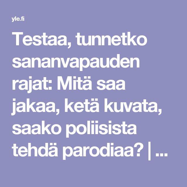 Testaa, tunnetko sananvapauden rajat: Mitä saa jakaa, ketä kuvata, saako poliisista tehdä parodiaa? | Yle Uutiset | yle.fi