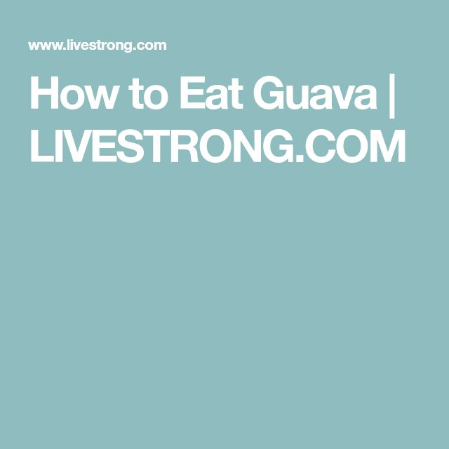 How to Eat Guava   LIVESTRONG.COM