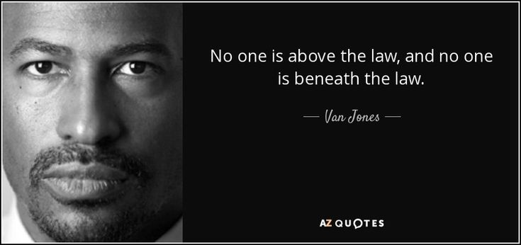 Van Jones quote: No one is above the law, and no one is...