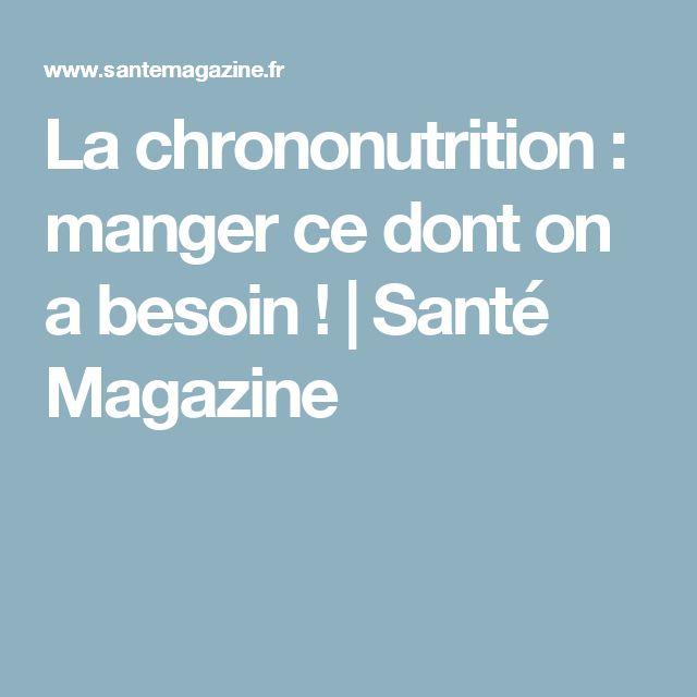 La chrononutrition: manger ce dont on a besoin! | Santé Magazine