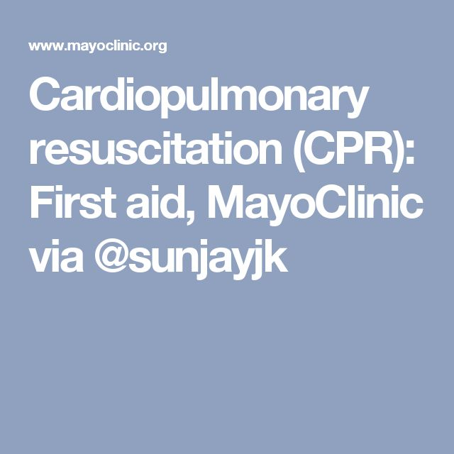 Cardiopulmonary resuscitation (CPR): First aid, MayoClinic via @sunjayjk