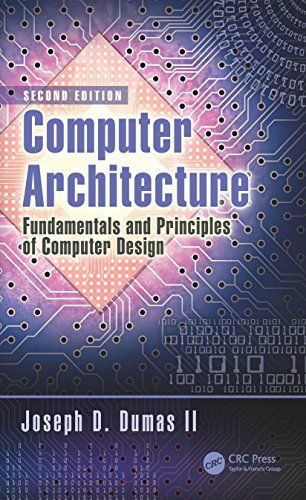 Download Computer Architecture: Fundamentals and Principles of Computer Design 2nd Edition Pdf For Free - By Joseph D Dumas II http://smtebooks.com/book/2505/computer-architecture-fundamentals-and-principles-of-computer-design-2