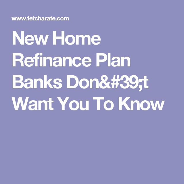 New  Home Refinance Plan Banks Don't Want You To Know