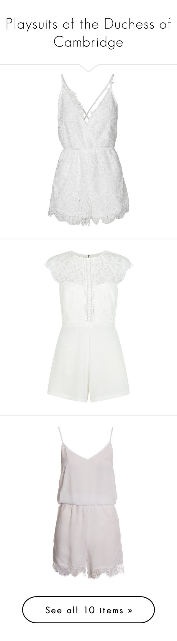 """""""Playsuits of the Duchess of Cambridge"""" by duchessamparo ❤ liked on Polyvore featuring jumpsuits, rompers, dresses, playsuits, white, womens-fashion, romper jumpsuit, jump suit, tall romper and wrap romper"""
