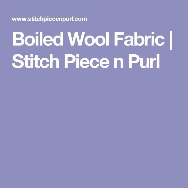 Boiled Wool Fabric | Stitch Piece n Purl