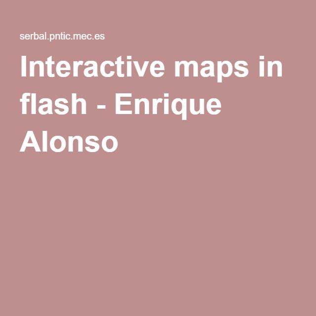 Interactive maps in flash - Enrique Alonso