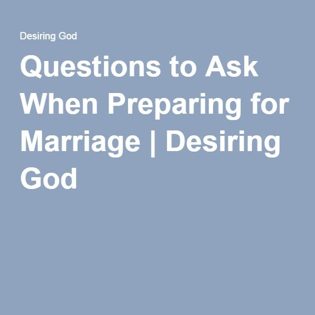 Questions to Ask When Preparing for Marriage | Desiring God