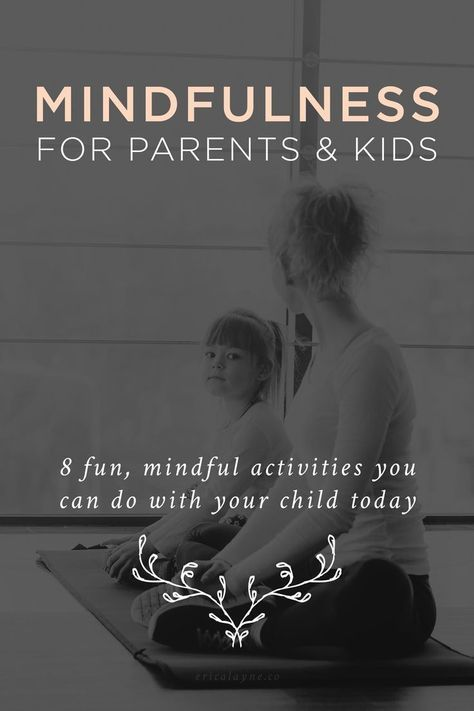If mindfulness means sinking into a moment, what better time to practice it than when you're with your kids? 8 fun, mindful activities for parents and kids. #mindfulness #parents #kids
