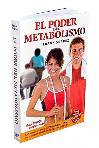 El Poder del Metabolismo - Edición Deluxe con enlace a vídeos- Sobre 500,000 Ejemplares Vendidos - Mas que una Dieta, un Estilo de Vida - Ap