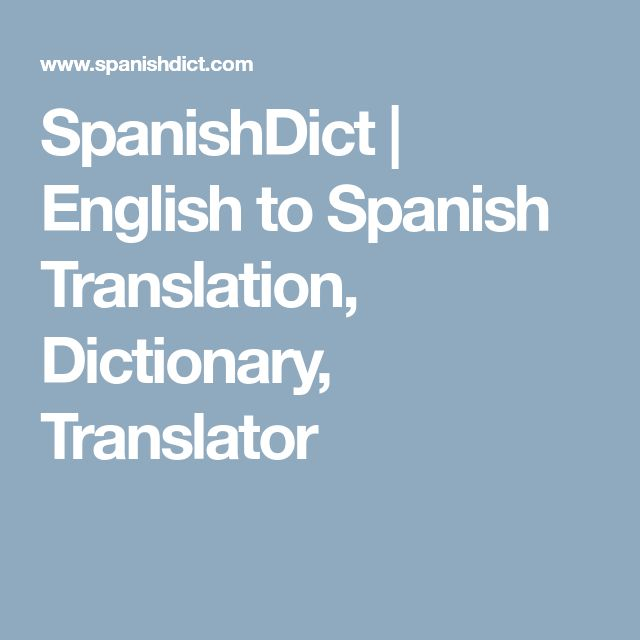 This is the best English-language Spanish dictionary, in my opinion.  Common words will have videos of native speakers pronouncing them and using them in an example.