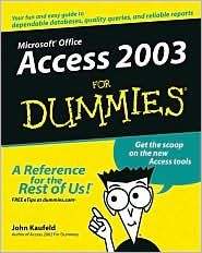 Access 2003 For Dummies 1st (first) edition Text Only. Created by John Kaufeld.