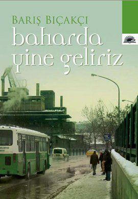 #kitap Baharda Yine Geliriz/Barış Bıçakçı: 4,4/5,0 Ankara'yı biraz olsun bilenler daha bir keyifle/hüzünle okuyacaklar.