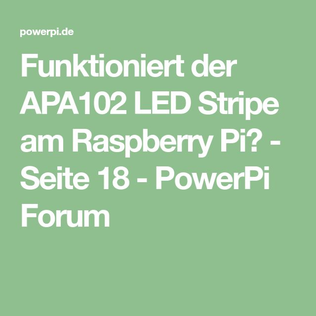 funktioniert der apa102 led stripe am raspberry pi seite 18 powerpi forum - Led Stripes In Der Dusche