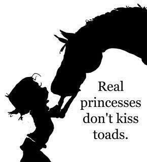 Real princesses don't kiss frogsLittle Girls, Kisses Hors, Kisses Toad, Cowgirls, Horses, Ponies, Hors Quotes, Girls Room, Real Princesses