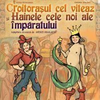 Croitorasul cel viteaz si hainele cele noi ale Imparatului  http://www.evenimenteinoradea.ro/cultura/teatru/51-piese-de-teatru/510-croitorasul-cel-viteaz-si-hainele-cele-noi-ale-imparatului