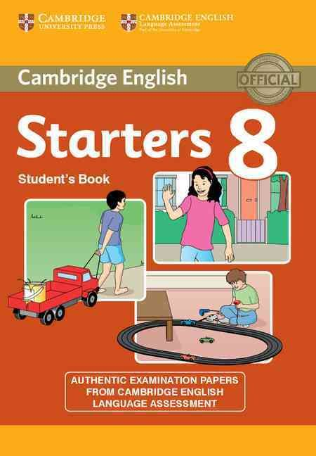 Cambridge English Young Learners 8 Starters Student's Book: Authentic Examination Papers from Cambridge English L...