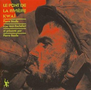 Le pont de la rivière Kwaï de Pierre Boulle [Livre audio]
