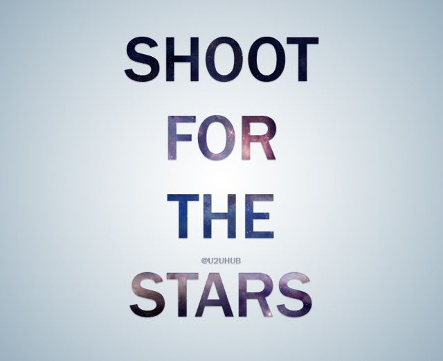 Shoot for the stars. #Quote #Love #Cute #Motivation
