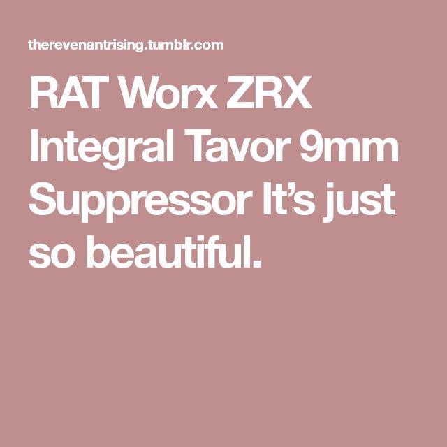 RAT Worx ZRX Integral Tavor 9mm Suppressor It's just so beautiful.