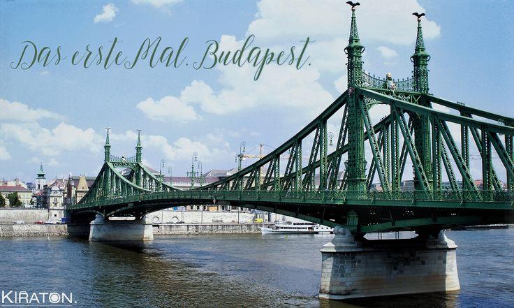 Das erste Mal. Budapest.