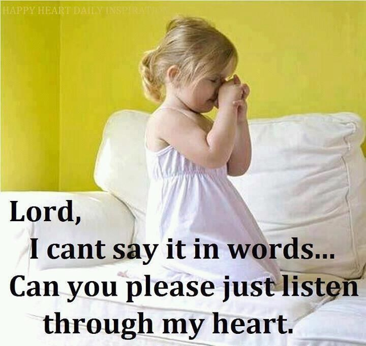 Prayer. Lord, I can't say it in words....