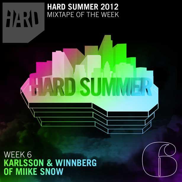 3 More Days Until Hard Summer—Festival Map Released, Plus HARD Summer Mixtape Week 6 with Karlsson and Winnberg of Miike Snow