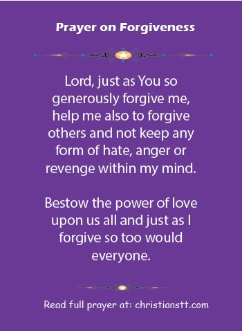 "A Prayer of Forgiveness - Psalm 32:5 I will confess my transgressions to the Lord,"" and you forgave the guilt of my sin."