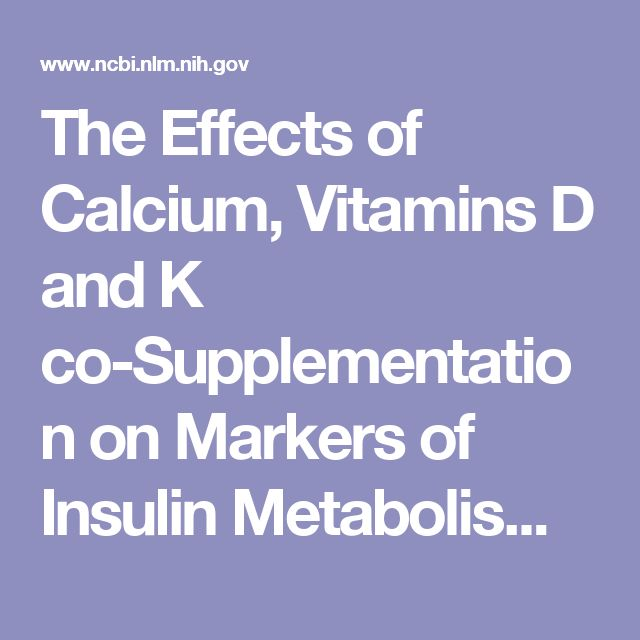 The Effects of Calcium, Vitamins D and K co-Supplementation on Markers of Insulin Metabolism and Lipid Profiles in Vitamin D-Deficient Women with P...  - PubMed - NCBI