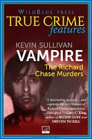 Review: Vampire: The Richard Chase Murders by Kevin Sullivan... | The Crime Cove | Bloglovin'