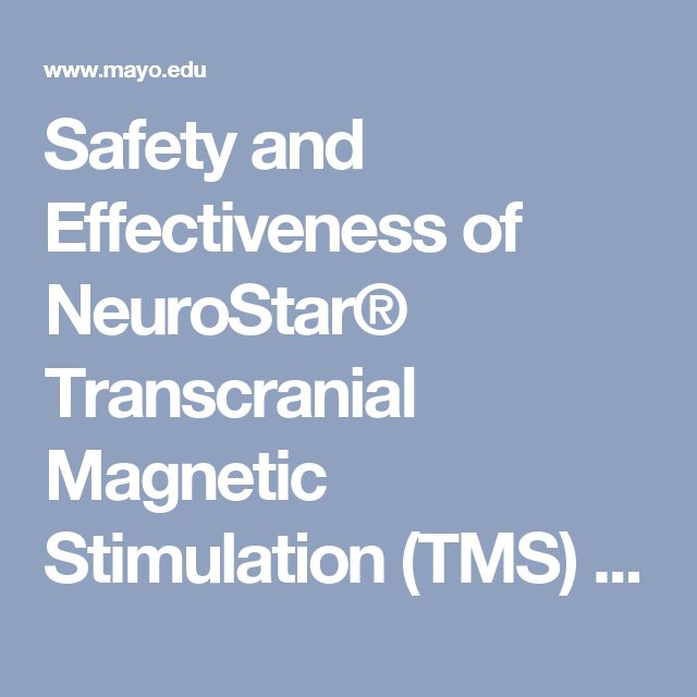 Safety and Effectiveness of NeuroStar® Transcranial Magnetic Stimulation (TMS) Therapy in Depressed Adolescents - Mayo Clinic