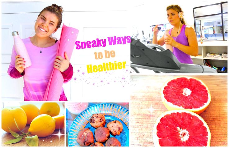 Sneaky Ways To Be Healthier: My Fit Tips!
