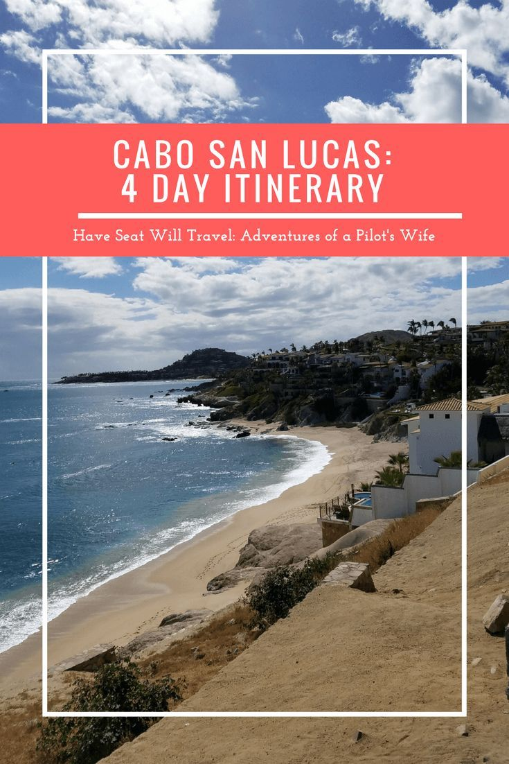 Cabo San Lucas, Mexico: 4 Day Itinerary - Have Seat Will Travel
