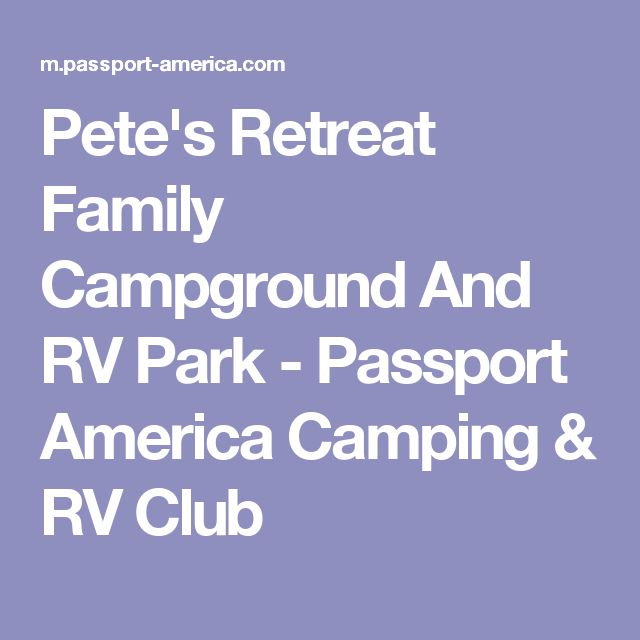 Pete's Retreat Family Campground And RV Park - Passport America Camping & RV Club