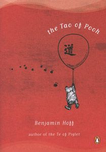 """Both the """"Tao of Pooh"""" and """"the Te of Piglet"""" are great inspirational books. Wise, funny and a really nice read!"""