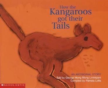 How the Kangaroos got their Tails by George Mung Mung Lirrmiyarri, of the Kija people, told to Aboriginal people living in Warmun, Western Australia.
