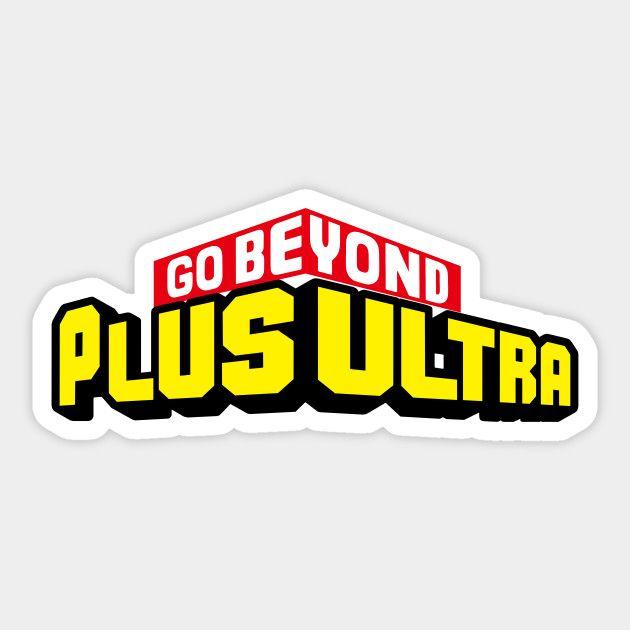 Plus Ultra Plus Ultra Sticker Teepublic Cute Stickers Stickers Anime Stickers