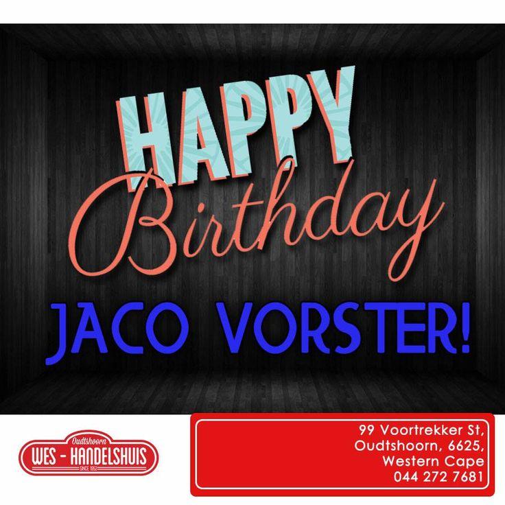 Happy Birthday to Jaco Vorster, we hope you have an excellent day and many more to come! #birthday #oudtshoorn Geluk met jou vejaarsdag Jaco Vorster, ons hoop jy geniet die dag en is geseen met nog baie.