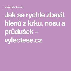 Jak se rychle zbavit hlenů z krku, nosu a průdušek - vylectese.cz