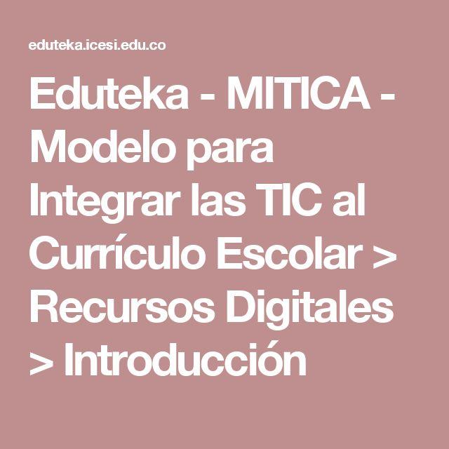Eduteka - MITICA - Modelo para Integrar las TIC al Currículo Escolar > Recursos Digitales > Introducción