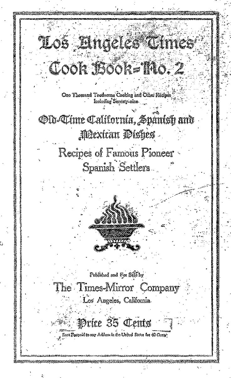 """""""The Times Cook Book No 2"""" By By California Women (1905?) Published By The Time-Mirror Company"""