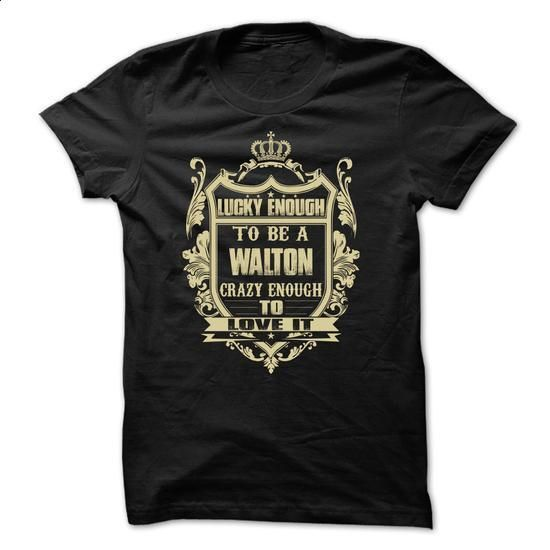 Lucky enough to be a WALTON - #Tshirt #sleeveless hoodies. GET YOURS => https://www.sunfrog.com/Names/Lucky-enough-to-be-a-WALTON.html?id=60505