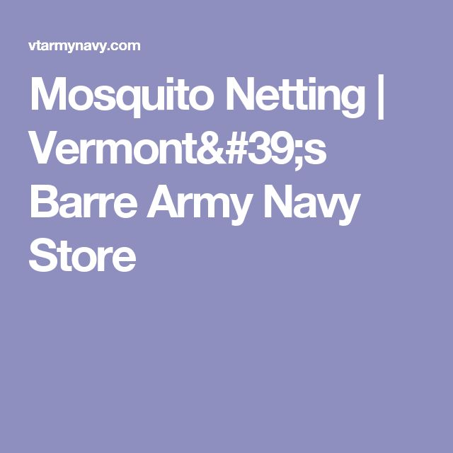 Mosquito Netting  | Vermont's Barre Army Navy Store