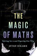 Read Books The Magic of Maths (PDF, ePub, Mobi) by Arthur Benjamin Read Online Full Free