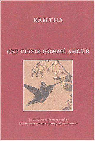 Cet élixir nommé amour : La vérité sur l'attirance sexuelle, les fantasmes sexuels et la magie de l'amour vrai: Amazon.ca: Books