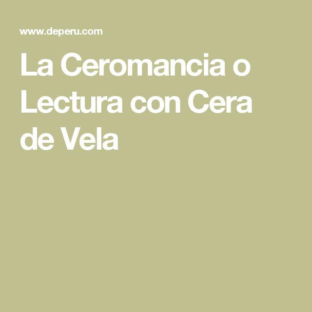 La Ceromancia o Lectura con Cera de Vela