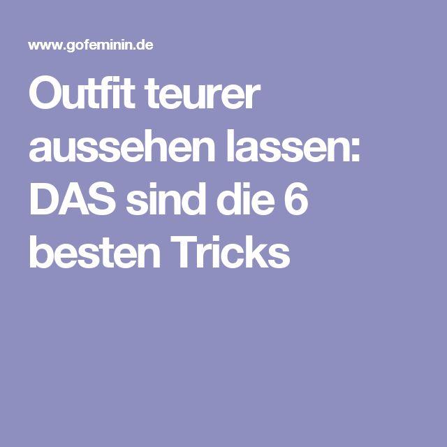 Outfit teurer aussehen lassen: DAS sind die 6 besten Tricks