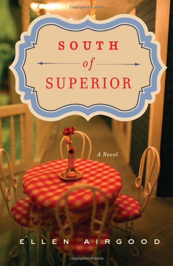 South of Superior: Ellen Airgood: 9781594485763: Amazon.com: Books