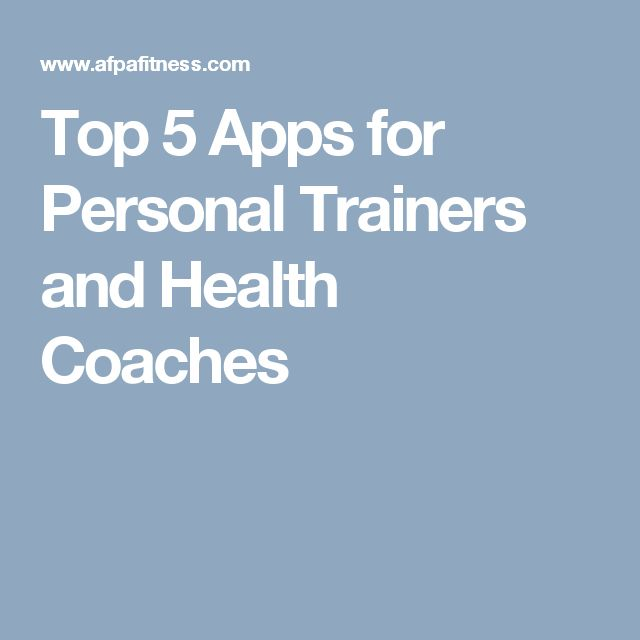Top 5 Apps for Personal Trainers and Health Coaches