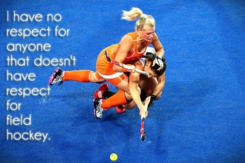 I have no respect for anyone that doesnt have respect for field hockey. Hit like The Hockey Quotes, share & Tag friends.